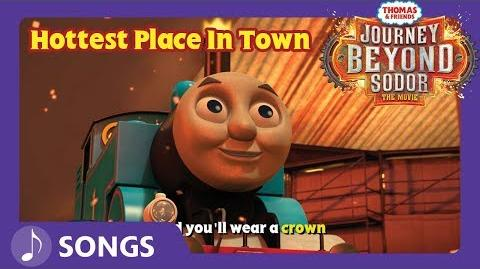 Hottest Place in Town Song - Journey Beyond Sodor - Thomas & Friends