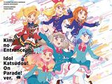 "TV Anime/Data Carddass ""Aikatsu on Parade!"" OP/ED Themes - Your Entrance/Idol Activity! On Parade! Ver."