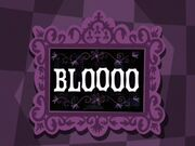 Bloooo title card