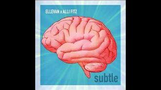 Subtle • Ellevan x Alli Fitz