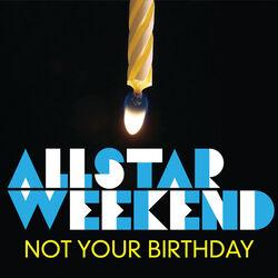 Not Your Birthday - Single