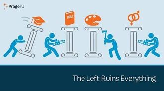 The Left Ruins Everything