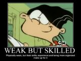 Weak but Skilled