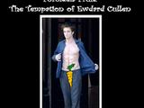 Forbiden Fruit the Tempation of Edward Cullen (Fanfic)