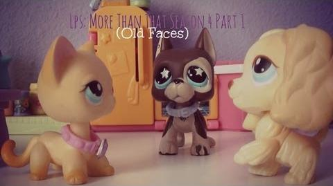 Lps More Than That (Season 4 Part 1) Old Faces