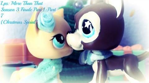 Lps More Than That 7 (Season 3 Finale Part 1) Christmas Special