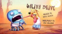 Saliva drive