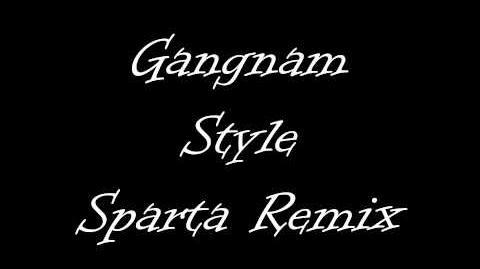 (Open Sparta Duel) Gangnam Style Has A Sparta Remix