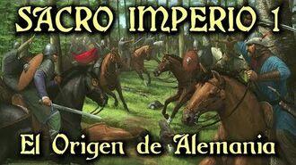 SACRO IMPERIO 1 El Origen de Alemania - De las tribus germánicas a Otón I