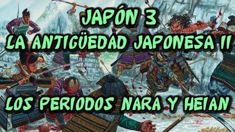 JAPÓN 3 Antigüedad (Parte 2) - Periodos Nara y Heian