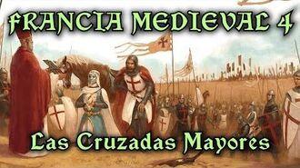 FRANCIA MEDIEVAL 4 Las Cruzadas Mayores - Templarios, el Gótico y el Císter