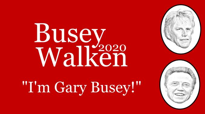 Busey Walken 2020