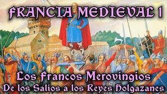 FRANCIA MEDIEVAL 1 Los Francos Merovingios - De los Salios a los Reyes Holgazanes