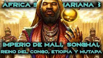 ÁFRICA SUBSAHARIANA 3 Imperio de Mali, Songhai, Reino del Congo, Etiopía y Mutapa (Historia)