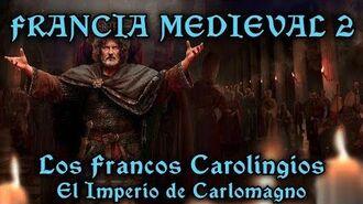FRANCIA MEDIEVAL 2 Carlomagno y el Imperio Carolingio