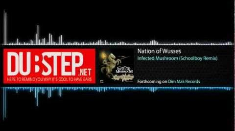 Dubstep.NET Presents - Nation of Wusses by Infected Mushroom (Schoolboy Remix)