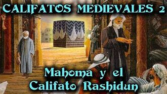 CALIFATOS MEDIEVALES 2 El Califato Rashidun
