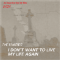 I Don't Want to Live My Life Again (Ramones single) - (Alternity).png