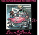 The Chipmunks and The Chipettes: Born to Rock