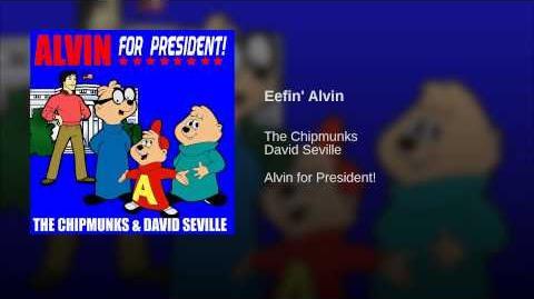 Eefin' Alvin