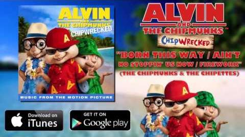 The Chipmunks & The Chipettes - Born This Way Ain't No Stoppin' Us Now Firework (with lyrics)