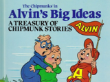 The Chipmunks in Alvin's Big Ideas: A Treasury of Chipmunk Stories