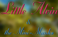 Little Alvin & the Mini-Munks Titlecard.png