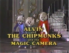 Alvin and the Chipmunks and the Magic Camera