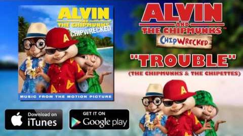 Trouble - The Chipmunks & The Chipettes