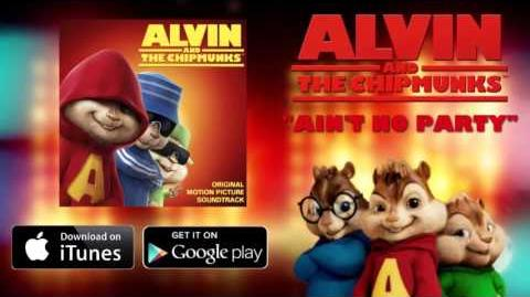 Ain't No Party-Alvin & the Chipmunks Chris Classic Rebecca J