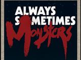 Always Sometimes Monsters Wiki