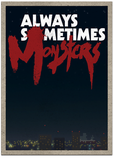 Always-sometimes-monster-poster-two