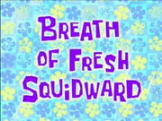 Breath of Fresh Squidward