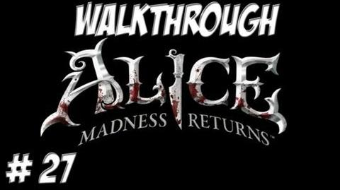 Alice Madness Returns - Walkthrough - Part 27 (PC PS3 Xbox 360) HD