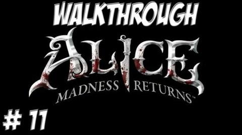 Alice Madness Returns - Walkthrough - Part 11 (PC PS3 Xbox 360) HD