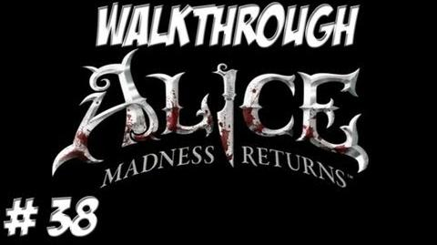 Alice Madness Returns - Walkthrough - Part 38 (PC PS3 Xbox 360) HD