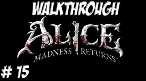Alice Madness Returns - Walkthrough - Part 15 (PC PS3 Xbox 360) HD