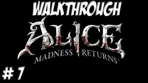 Alice Madness Returns - Walkthrough - Part 7 (PC PS3 Xbox 360) HD