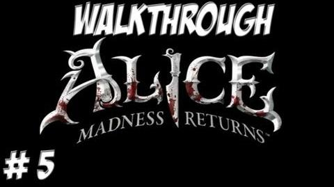 Alice Madness Returns - Walkthrough - Part 5 (PC PS3 Xbox 360) HD
