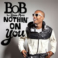B.O.B. Nothin' On You cover.jpg