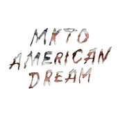 American Dream - MKTO single