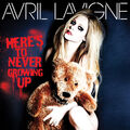 Avril Lavigne - Here's To Never Growing Up.jpg