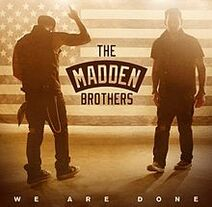 The Madden Brothers - We Are Done