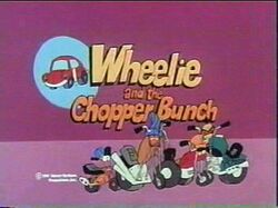 WheelieandtheChopperBunch