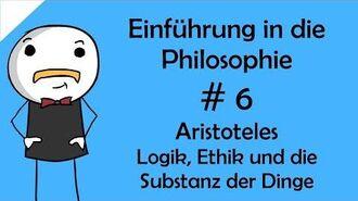 Einführung in die Philosophie 6 Aristoteles - Logik, Ethik und die Substanz der Dinge