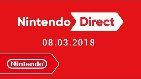 Nintendo Direct - 08.03.2018