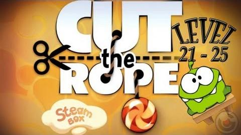 Cut the Rope (Steam Box) Level 21 - 25