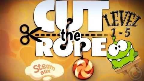 Cut the Rope (Steam Box) Level 1 - 5