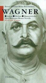 Wagner - Lehrer, Dichter, Massenmörder