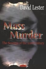 Mass Murder - The Scourge of the 21st Century